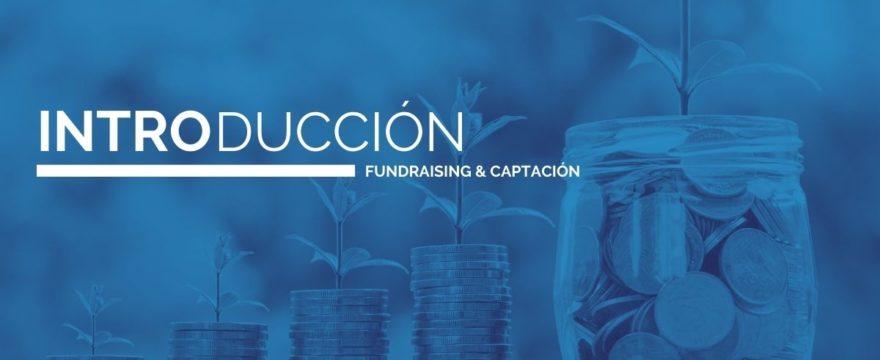 1. Introducción al Fundraising