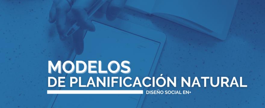 MODELOS DE PLANIFICACIÓN NATURAL